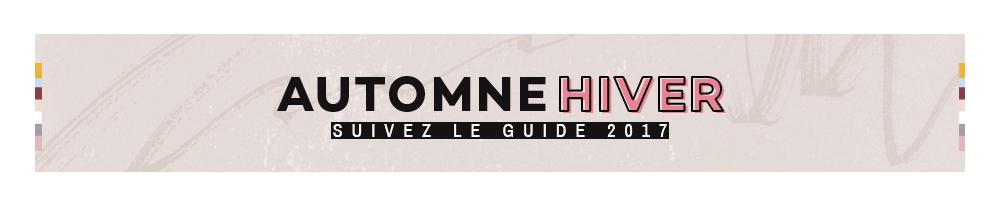 Automne Hiver -Suivez le guide 2017